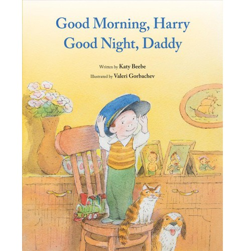 Good Morning, Harry, Good Night, Daddy -  by Katy Beebe (School And Library) - image 1 of 1