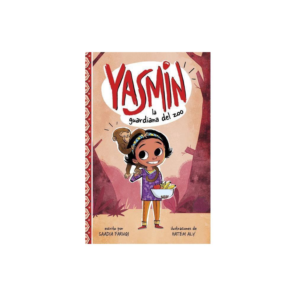Yasmin la Guardiana del Zoo - (Yasmin en Español) by Saadia Faruqi (Paperback)