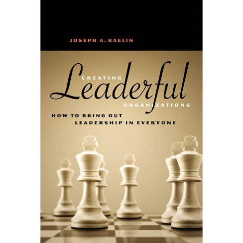 Creating Leaderful Organizations - by  Joseph A Raelin (Paperback) - image 1 of 1