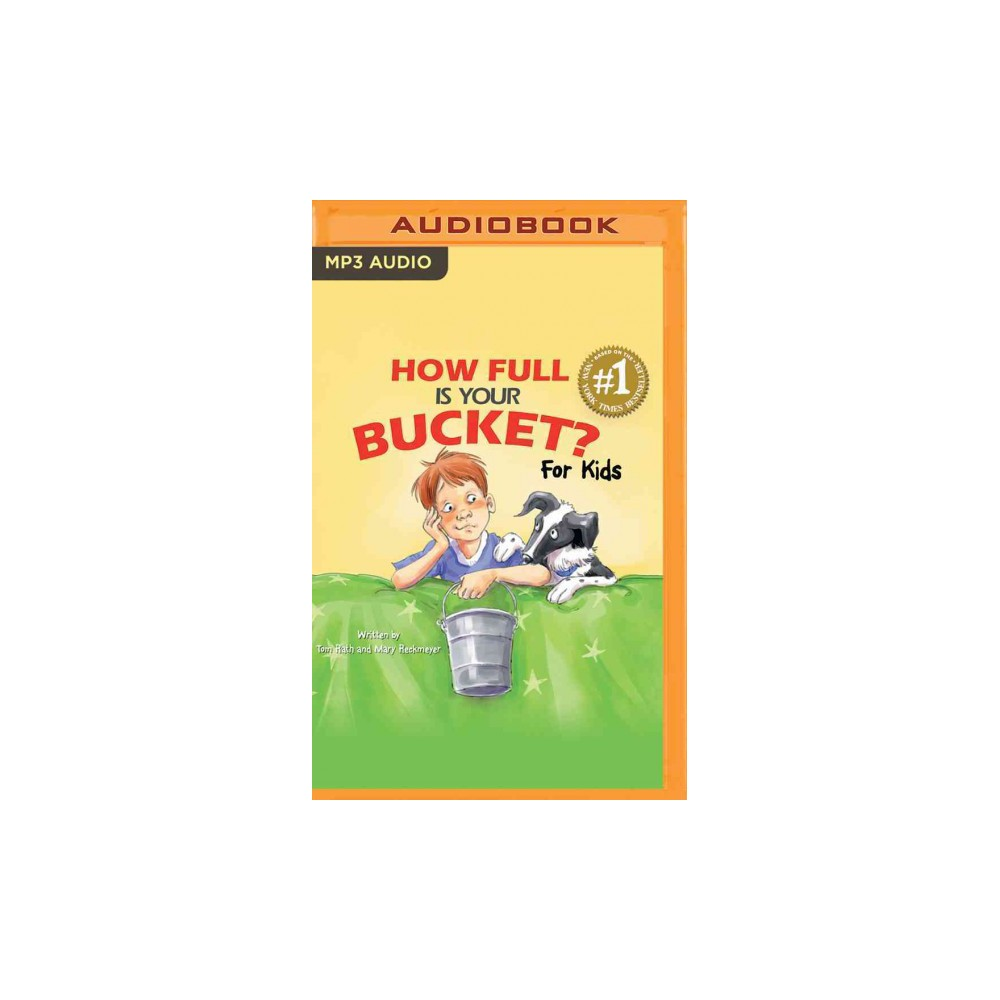 How Full Is Your Bucket? for Kids (MP3-CD) (Tom Rath)