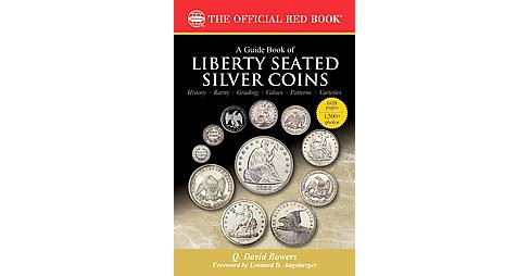 Guide Book of Liberty Seated Silver Coins : A Complete History and Price Guide: the Official Red Book - image 1 of 1