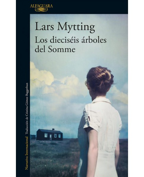 Los dieciséis árboles del Somme / The Sixteen Trees of the Somme - by Lars Mytting (Paperback) - image 1 of 1