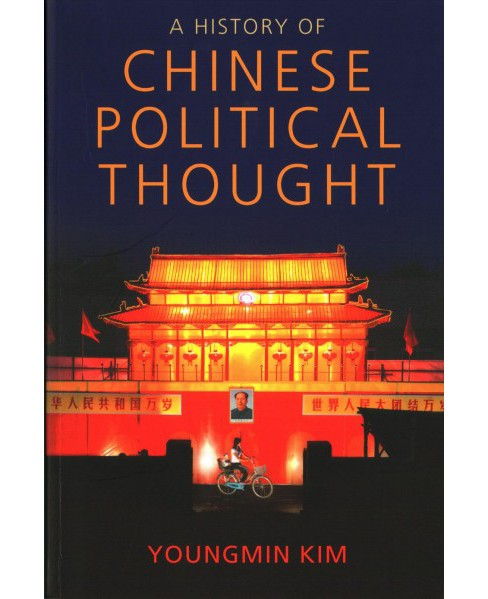 History of Chinese Political Thought : From Antiquity to the Present (Paperback) (Youngmin Kim) - image 1 of 1
