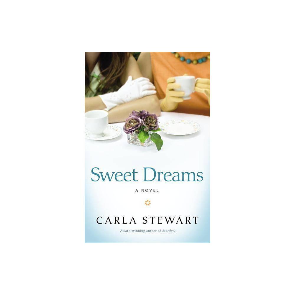 Sweet Dreams - by Carla Stewart (Paperback)