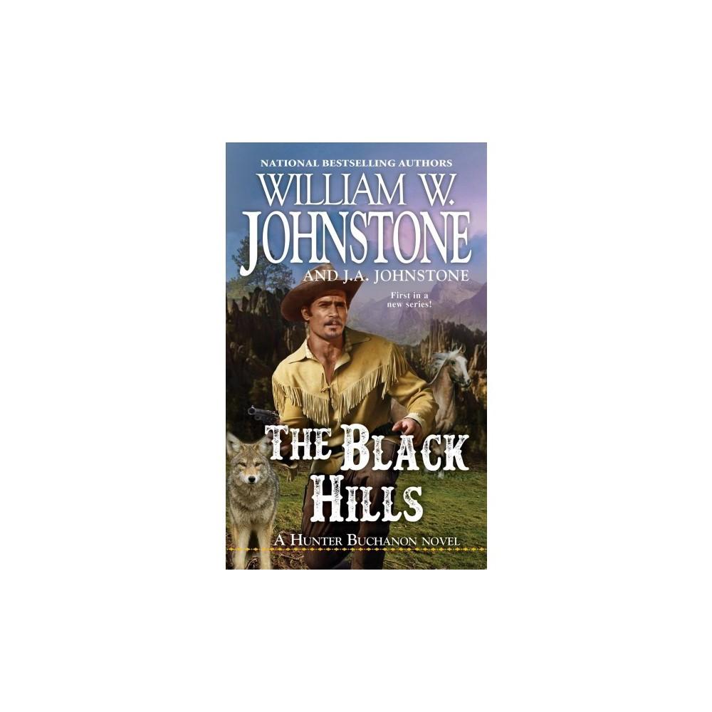 Black Hills - (Hunter Buchanon) by William W. Johnstone (Paperback)