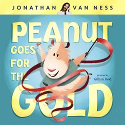Peanut Goes For the Gold - by Jonathan Van Ness (Hardcover)