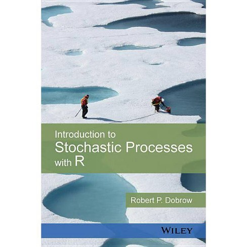Introduction to Stochastic Processes with R - by  Robert P Dobrow (Hardcover) - image 1 of 1