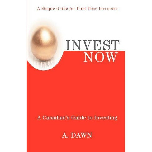 Invest Now - by  A Dawn (Paperback) - image 1 of 1
