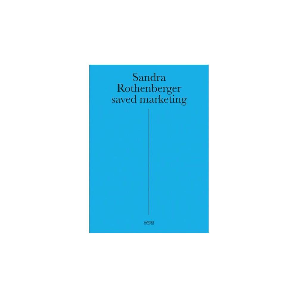 Saved Marketing - by Sandra Rothenberger (Paperback)