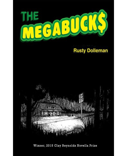 Megabucks (Paperback) (Rusty Dolleman) - image 1 of 1
