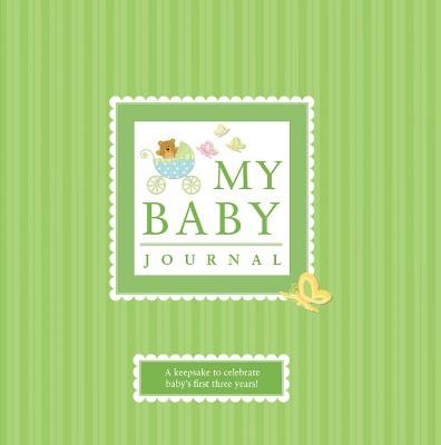 My Baby Journal : A Keepsake for Baby's First Three Years (Hardcover)(Elizabeth Lluch & Alex Lluch)
