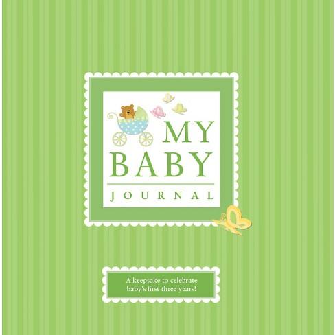 My Baby Journal A Keepsake For Babys First Three Years Hardcover Elizabeth Lluch Alex
