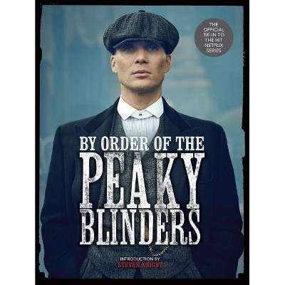 By Order of the Peaky Blinders - by Matt Allen (Hardcover)