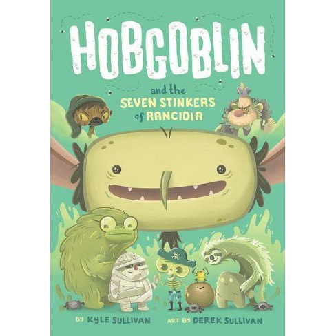 Hobgoblin and the Seven Stinkers of Rancidia - (Hazy Fables) by  Kyle Sullivan (Hardcover) - image 1 of 1