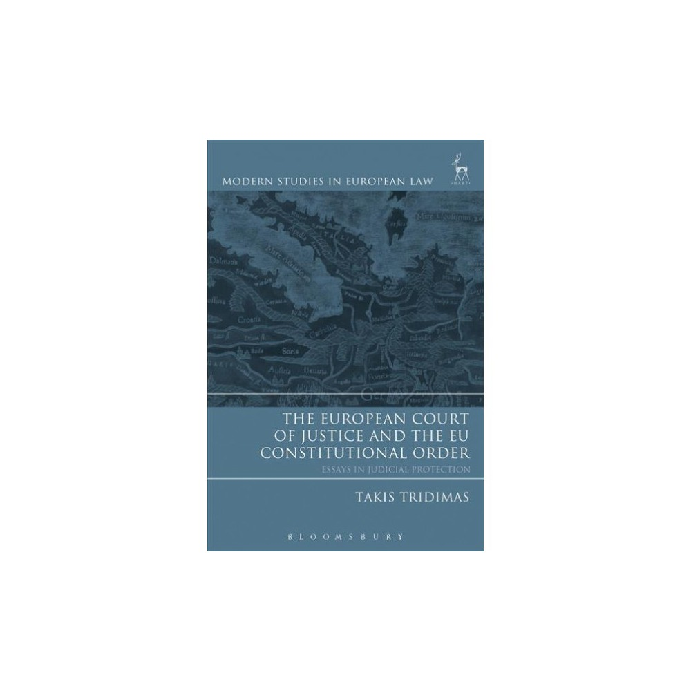 European Court of Justice And the Eu Constitutional Order : Essays in Judicial Protection - (Paperback)