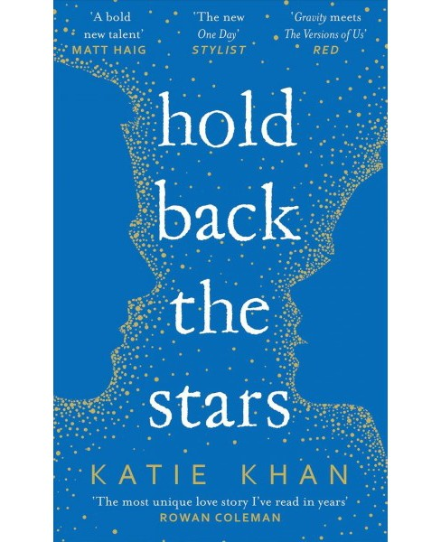 Hold Back the Stars -  Reprint by Katie Khan (Paperback) - image 1 of 1