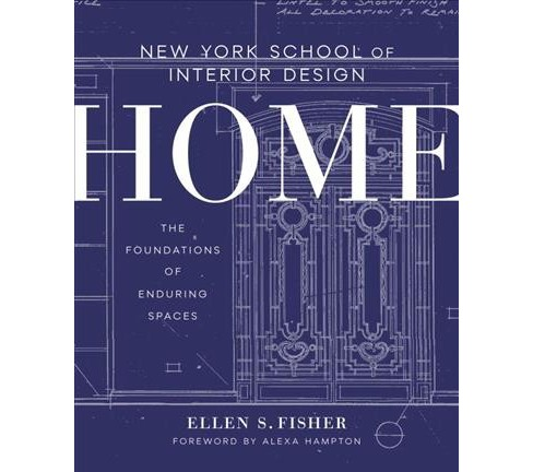 New York School of Interior Design : Home the Foundations of Enduring Spaces -  (Hardcover) - image 1 of 1