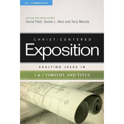 Exalting Jesus in 1 & 2 Timothy and Titus - (Christ-Centered Exposition Commentary) by  David Platt & Tony Merida (Paperback) - image 1 of 1