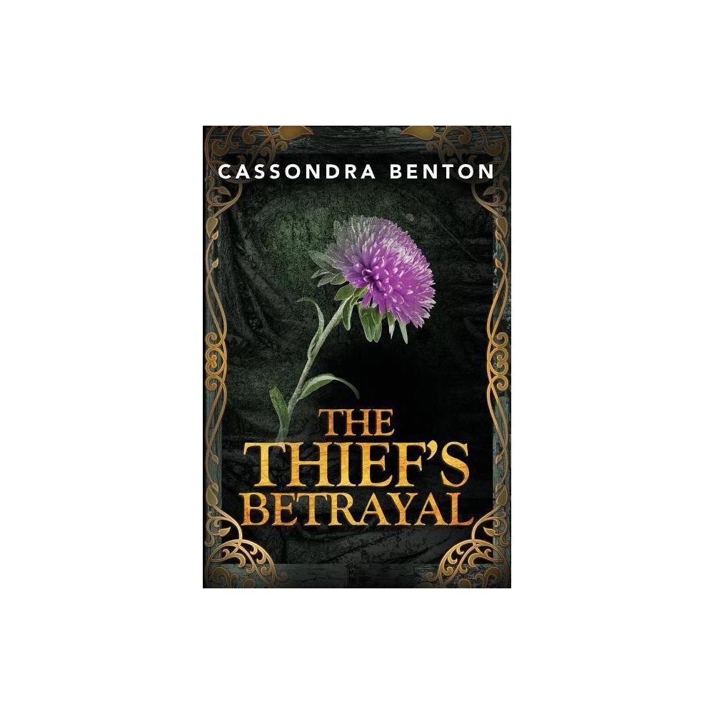 The Thief S Betrayal By Cassondra Benton Paperback