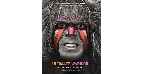 "Ultimate Warrior : A Life Lived ""Forever"" (Hardcover) (Jon Robinson) - image 1 of 1"