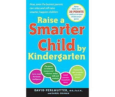 Raise a Smarter Child by Kindergarten : Build a Better Brain and Increase IQ by Up to 30 Points - image 1 of 1