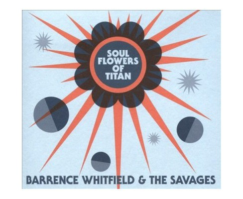 Barrence Whitfield - Soul Flowers Of Titan (CD) - image 1 of 1