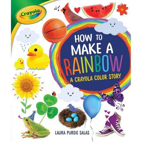 How to Make a Rainbow - by  Laura Purdie Salas (Hardcover) - image 1 of 1