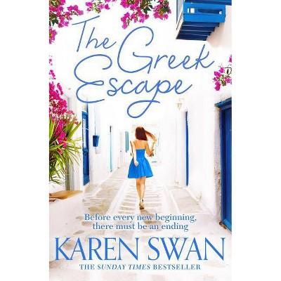 The Greek Escape - by  Karen Swan (Paperback)