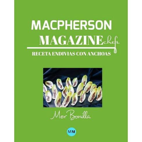 Macpherson Magazine Chef's - Receta Endivias con anchoas - by  MacPherson Magazine (Paperback) - image 1 of 1