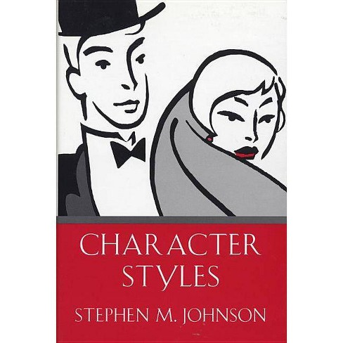 Character Styles - by  Stephen M Johnson (Hardcover) - image 1 of 1