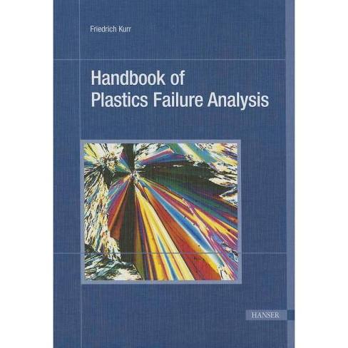 Handbook of Plastics Failure Analysis - by  Friedrich Kurr (Hardcover) - image 1 of 1