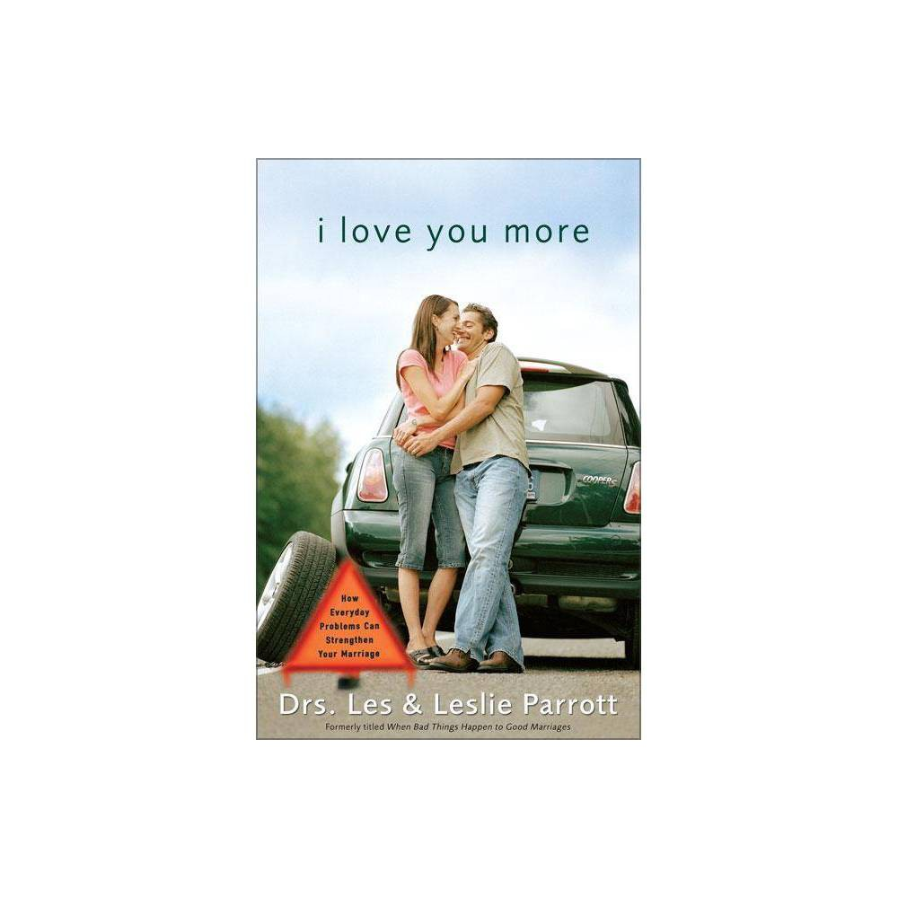 I Love You More By Les And Leslie Parrott Paperback