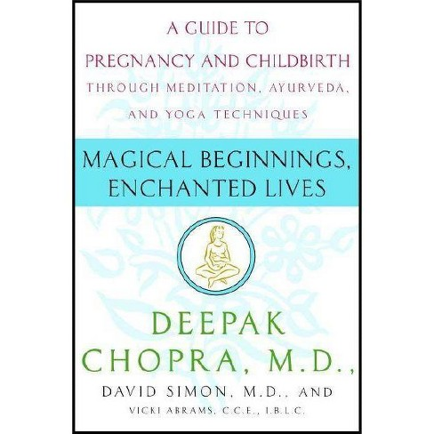 Magical Beginnings, Enchanted Lives - by  Deepak Chopra & David Simon & Vicki Abrams (Paperback) - image 1 of 1
