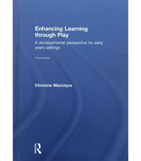Enhancing Learning Through Play : A Developmental Perspective for Early Years Settings (Hardcover) - image 1 of 1