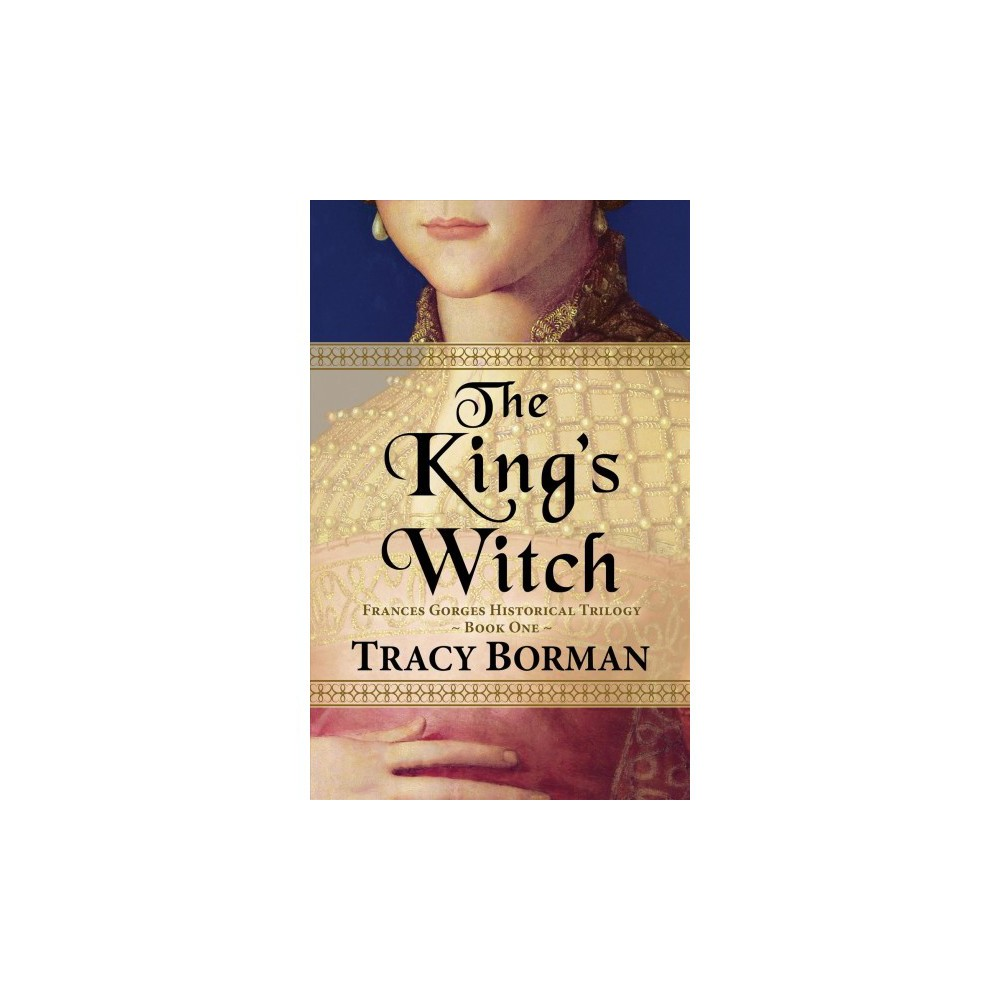 King's Witch - Lrg (Thorndike Press Large Print Historical Fiction) by Tracy Borman (Hardcover)