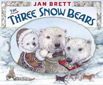 Three Snow Bears - by Jan Brett (School And Library)