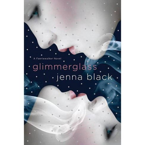 Glimmerglass - (Faeriewalker) by  Jenna Black (Paperback) - image 1 of 1