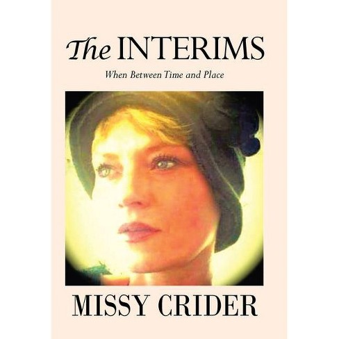 The Interims - by  Missy Crider (Hardcover) - image 1 of 1
