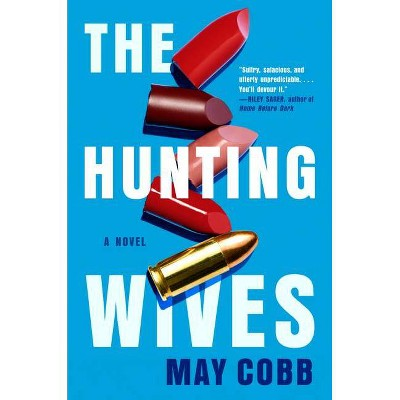 The Hunting Wives - by  May Cobb (Hardcover)