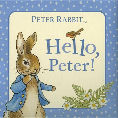 Hello, Peter! - (Peter Rabbit) by  Beatrix Potter (Board_book) - image 1 of 1