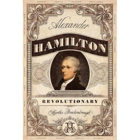 Alexander Hamilton, Revolutionary - by  Martha Brockenbrough (Paperback) - image 1 of 1