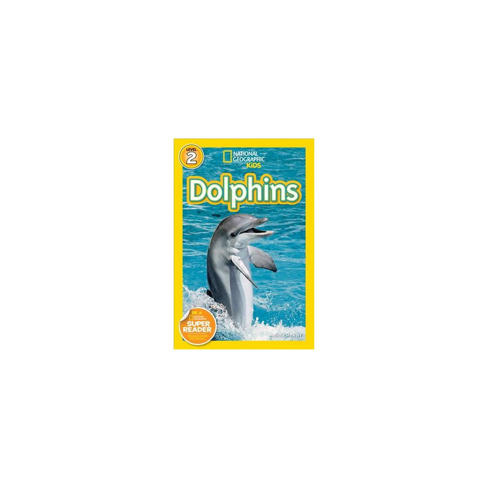 National Geographic Readers: Dolphins - (National Geographic Readers: Level 2) by Melissa Stewart