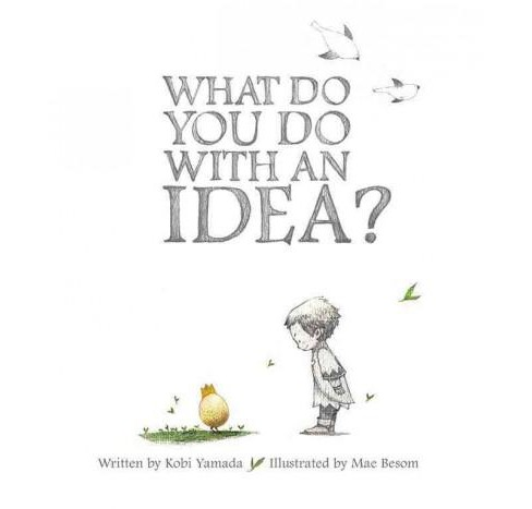 What Do You Do With an Idea? (Hardcover) - image 1 of 1