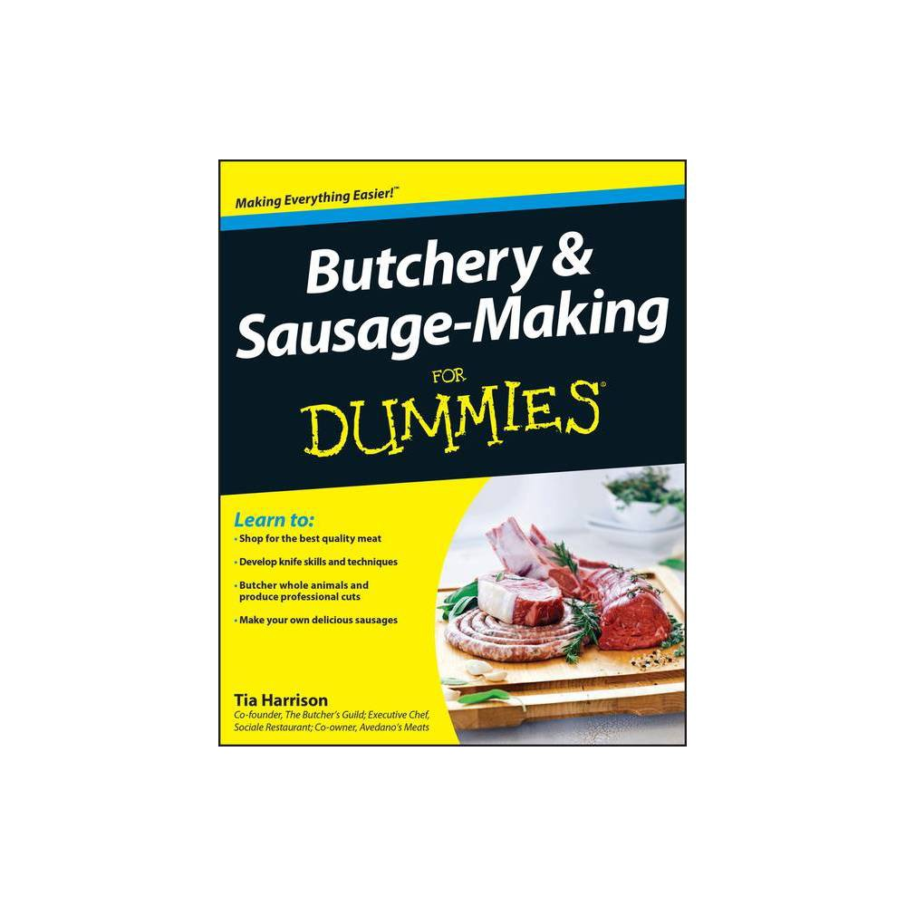 Butchery Sausage Making For Dummies For Dummies By Tia Harrison Paperback