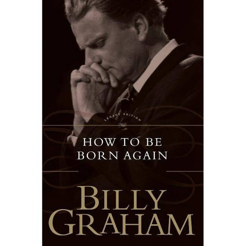 How to Be Born Again - by  Billy Graham (Paperback) - image 1 of 1