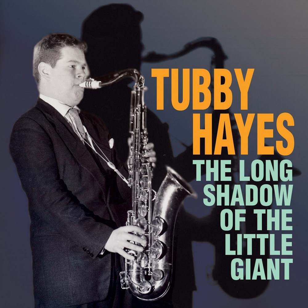 Tubby Hayes - Long Shadow Of The Little Giant (CD)