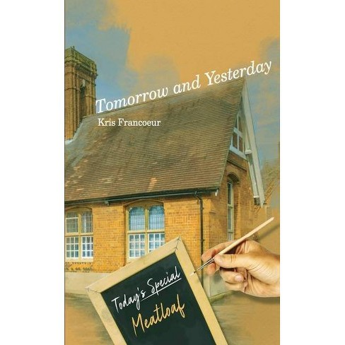 Tomorrow and Yesterday - by  Kris Francoeur (Paperback) - image 1 of 1