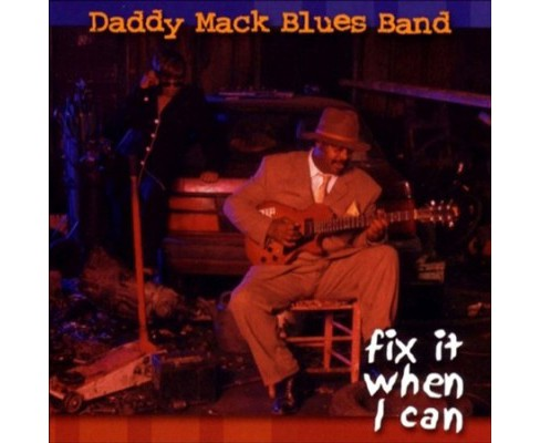 Daddy Mack Blues Ban - Fix It When I Can (CD) - image 1 of 1