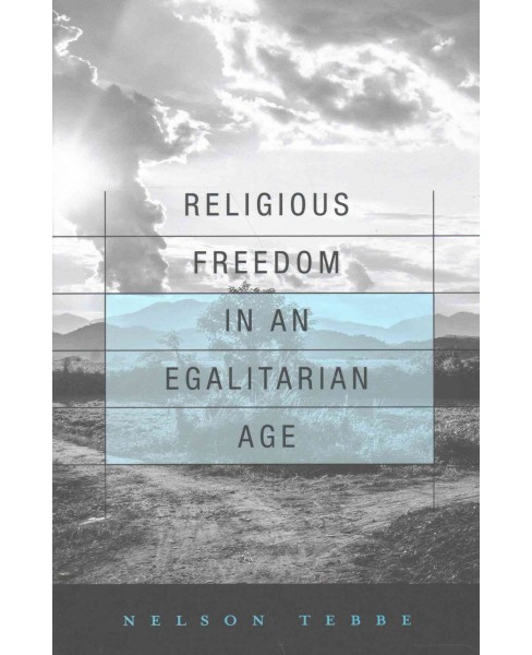 Religious Freedom in an Egalitarian Age (Hardcover) (Nelson Tebbe) - image 1 of 1