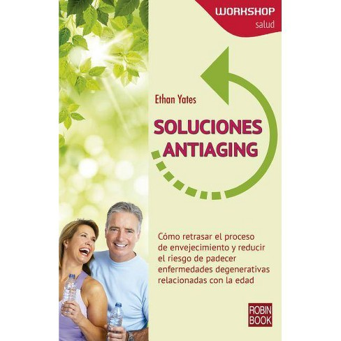 Soluciones Antiaging - (Workshop - Salud) by  Ethan Yates (Paperback) - image 1 of 1